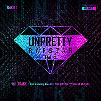 She's Coming (From UNPRETTY RAPSTAR 3, Pt. 1)