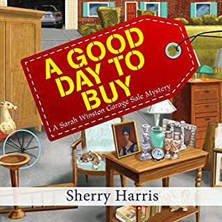 A Good Day to Buy                   By:                                                                                                                                 Sherry Harris                               Narrated by:                                                                                                                                 Hillary Huber                      Length: 7 hrs and 36 mins     Not rated yet     Overall 0.0