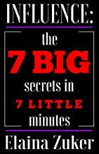 INFLUENCE: The 7 BIG secrets in 7 little minutes