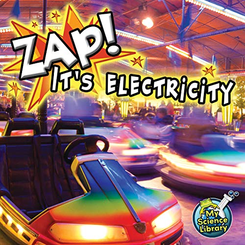 Zap! It's Electricity! (My Science Library) (English Edition)