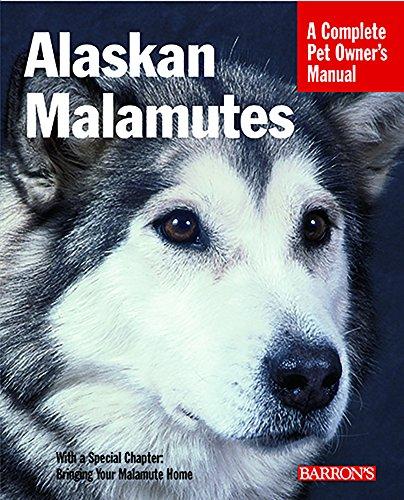 Alaskan Malamutes (Complete Pet Owner's Manuals)