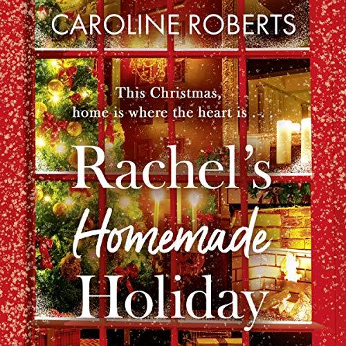 Rachel's Homemade Holiday Audiobook By Caroline Roberts cover art