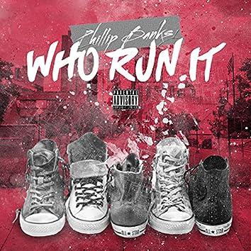 Who Run It