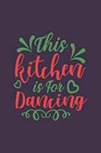 This kitchen is For Dancing My Favorite Recipes: Blank Recipe Book Journal   Personalized Recipe Book   Blank Recipe Organ...