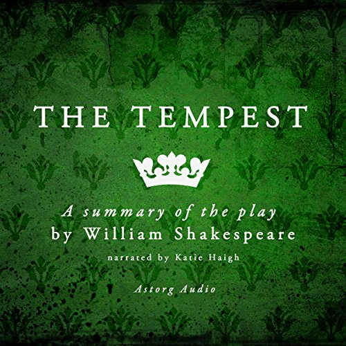 The Tempest: a Summary of the Play by William Shakespeare cover art