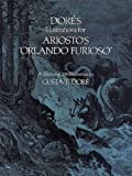 """Doré's Illustrations for Ariosto's """"Orlando Furioso"""": A Selection of 208 Illustrations (Dover Fine Art, History of Art)"""