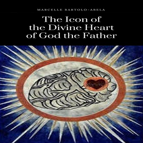 The Icon of the Divine Heart of God the Father audiobook cover art
