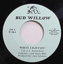 Bud Willow 45 RPM White Lightnin'' / Tonight It''s Gonna Rain