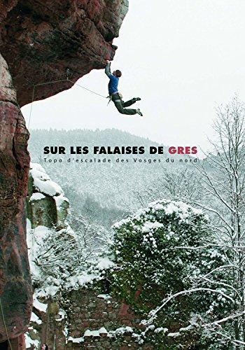 Sur les Falaises de Gres Topo d'escalade de Vosges du nord