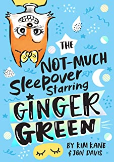 The NOT-MUCH Sleepover Starring Ginger Green (Volume 2)