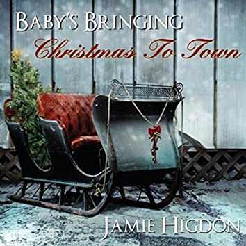 Baby's Bringing Christmas to Town