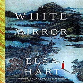 The White Mirror     A Mystery              By:                                                                                                                                 Elsa Hart                               Narrated by:                                                                                                                                 David Shih                      Length: 11 hrs and 42 mins     39 ratings     Overall 4.4