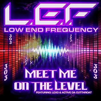 Meet Me on the Level (feat. Active da Cuttroat & Lexo)