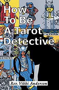 How to Be a Tarot Detective by [Vikki Anderson]