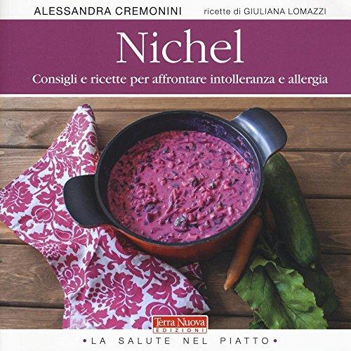 Nichel. Consigli e ricette per affrontare intolleranza e allergia
