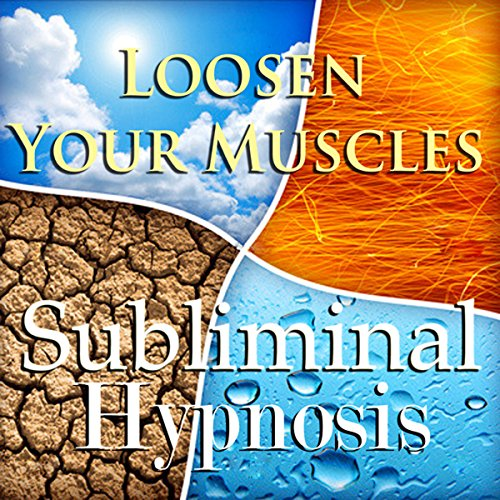 Loosen Your Muscles with Subliminal Affirmations audiobook cover art
