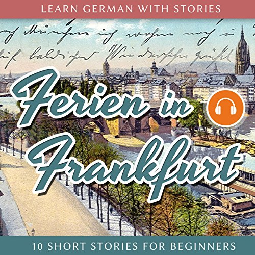 Ferien in Frankfurt (Learn German with Stories 2 - 10 Short Stories for Beginners) Titelbild