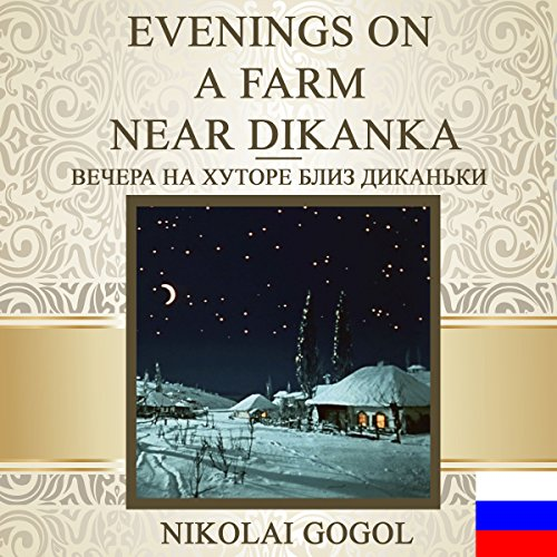 Evenings on a Farm Near Dikanka [Russian Edition]                   De :                                                                                                                                 Nikolai Gogol                               Lu par :                                                                                                                                 Vyacheslav Gerasimov                      Durée : 10 h et 39 min     Pas de notations     Global 0,0