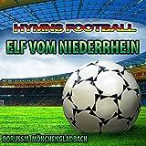 Elf Vom Niederrhein - Hymnem Borussia Mönchengladbach
