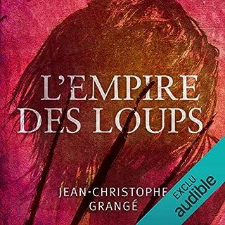 L'empire des loups                   De :                                                                                                                                 Jean-Christophe Grangé                               Lu par :                                                                                                                                 Véronique Groux de Miéri,                                                                                        José Heuzé                      Durée : 12 h et 47 min     15 notations     Global 4,0