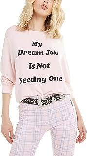 Women's 'My Dream Job is Not Having One' Sweatshirt