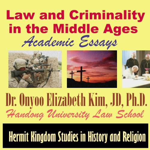 Law and Criminality in the Middle Ages     Academic Essays              By:                                                                                                                                 Onyoo Elizabeth Kim                               Narrated by:                                                                                                                                 David G. Beneke                      Length: 4 hrs and 40 mins     3 ratings     Overall 2.7