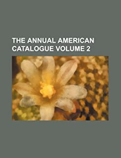 The Annual American Catalogue Volume 2