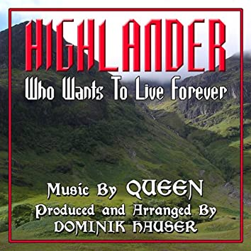 """Highlander: """"Who Wants To Live Forever"""" (Instrumental mix) - From the Motion Picture (Single)"""