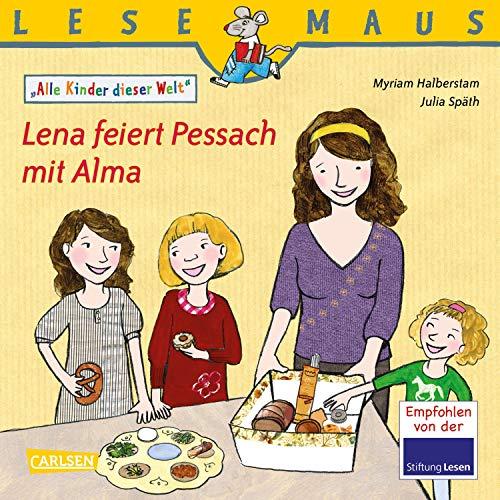 LESEMAUS 197: Lena feiert Pessach mit Alma: Alle Kinder dieser Welt