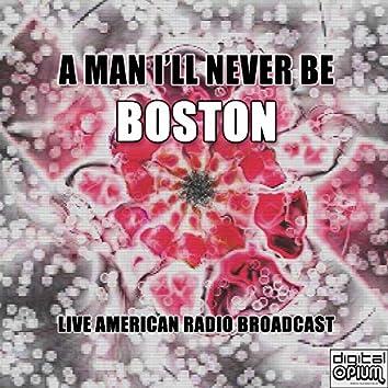 A Man I'll Never Be (Live)