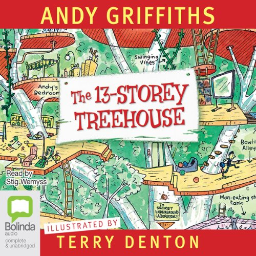 13-Storey Treehouse                   By:                                                                                                                                 Andy Griffiths                               Narrated by:                                                                                                                                 Stig Wemyss                      Length: 1 hr and 37 mins     92 ratings     Overall 4.5