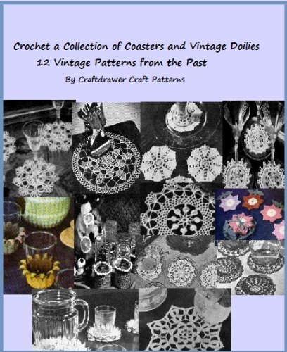 Crochet a Collection of Coasters and Small Vintage Doilies - 12 Vintage Crochet Patterns from the Past (English Edition)