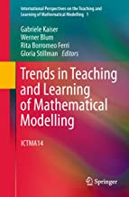Trends in Teaching and Learning of Mathematical Modelling: ICTMA14 (International Perspectives on the Teaching and Learnin...