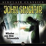 John Sinclair Classics – Folge 2 – Mörder aus dem Totenreich