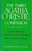 THE THIRD AGATHA CHRISTIE COMPANION DUMB WITNESS/MURDER IN MESOPOTAMIA/MRS MCGINTY'S DEAD