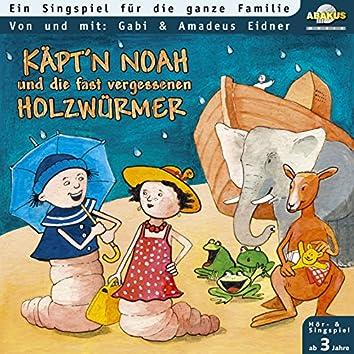 Käpt'n Noah (Und die fast vergessenen Holzwürmer)