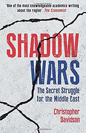Shadow Wars: The Secret Struggle for the Middle East by Christopher M. Davidson(2016-10-18)