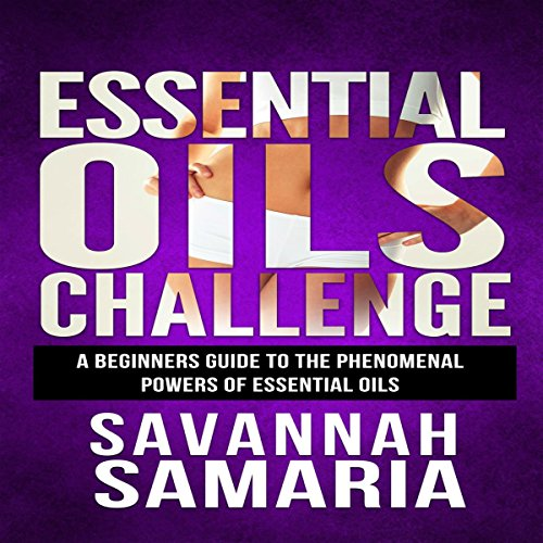 Essential Oils Challenge - The Complete Guide cover art
