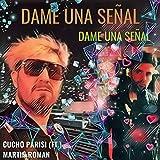 Dame una Señal (feat. Cucho Parisi & Idoga)