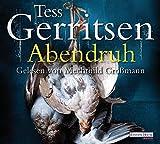 Abendruh (Rizzoli-&-Isles-Serie, Band 10) - Tess Gerritsen