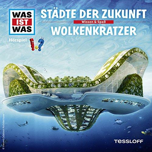 Städte der Zukunft / Wolkenkratzer (Was ist Was 55) Titelbild