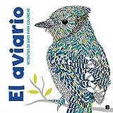 El aviario: Retratos de aves para colorear (Ediciones B)
