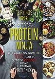 Protein Ninja: Mit Power durch den Tag - 100 herzhafte pflanzliche Rezpete für den ultimativen Proteinkick
