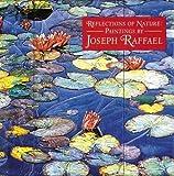 Reflections of Nature: Paintings by Joseph Raffael