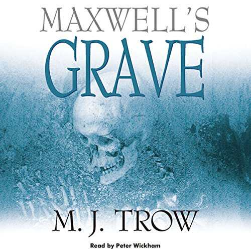 Maxwell's Grave                   By:                                                                                                                                 M. J. Trow                               Narrated by:                                                                                                                                 Peter Wickham                      Length: 9 hrs and 54 mins     8 ratings     Overall 4.6