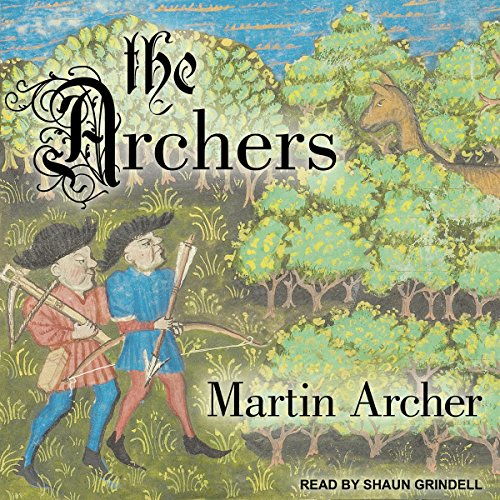 The Archers     Archers Series, Book 1              By:                                                                                                                                 Martin Archer                               Narrated by:                                                                                                                                 Shaun Grindell                      Length: 6 hrs and 45 mins     1 rating     Overall 2.0
