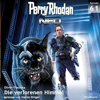 Die verlorenen Himmel     Perry Rhodan NEO 61              Autor:                                                                                                                                 Oliver Plaschka                               Sprecher:                                                                                                                                 Hanno Dinger                      Spieldauer: 6 Std. und 21 Min.     17 Bewertungen     Gesamt 4,6