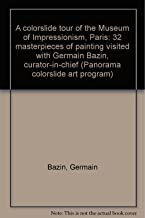 A colorslide tour of the Museum of Impressionism, Paris: 32 masterpieces of painting visited with Germain Bazin, curator-in-chief (Panorama colorslide art program)