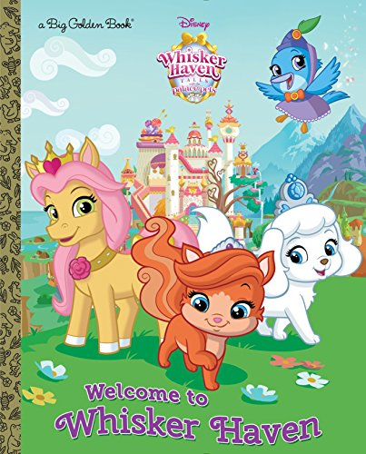 Welcome to Whisker Haven (Disney Palace Pets: Whisker Haven Tales) (Big Golden Book)