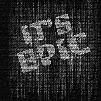 It's epic?